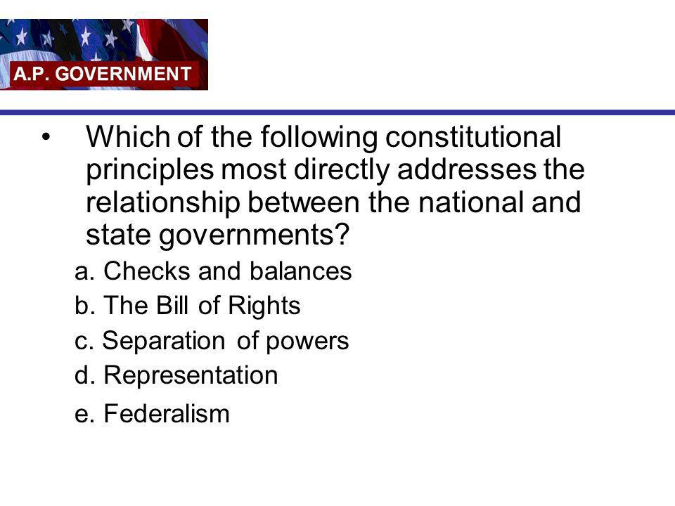 Which of the following constitutional principles most directly addresses the relationship between the national and state governments
