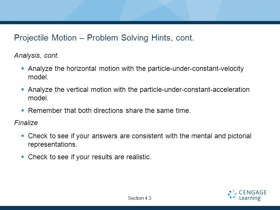 Projectile Motion – Problem Solving Hints, cont.