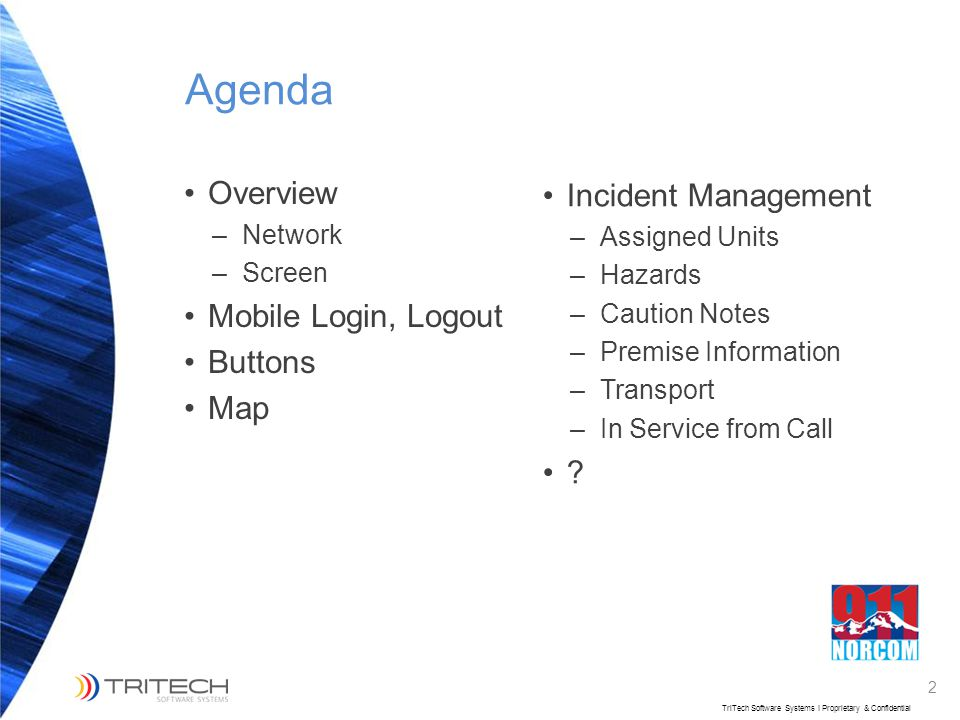 Agenda Overview Incident Management Mobile Login, Logout Buttons Map