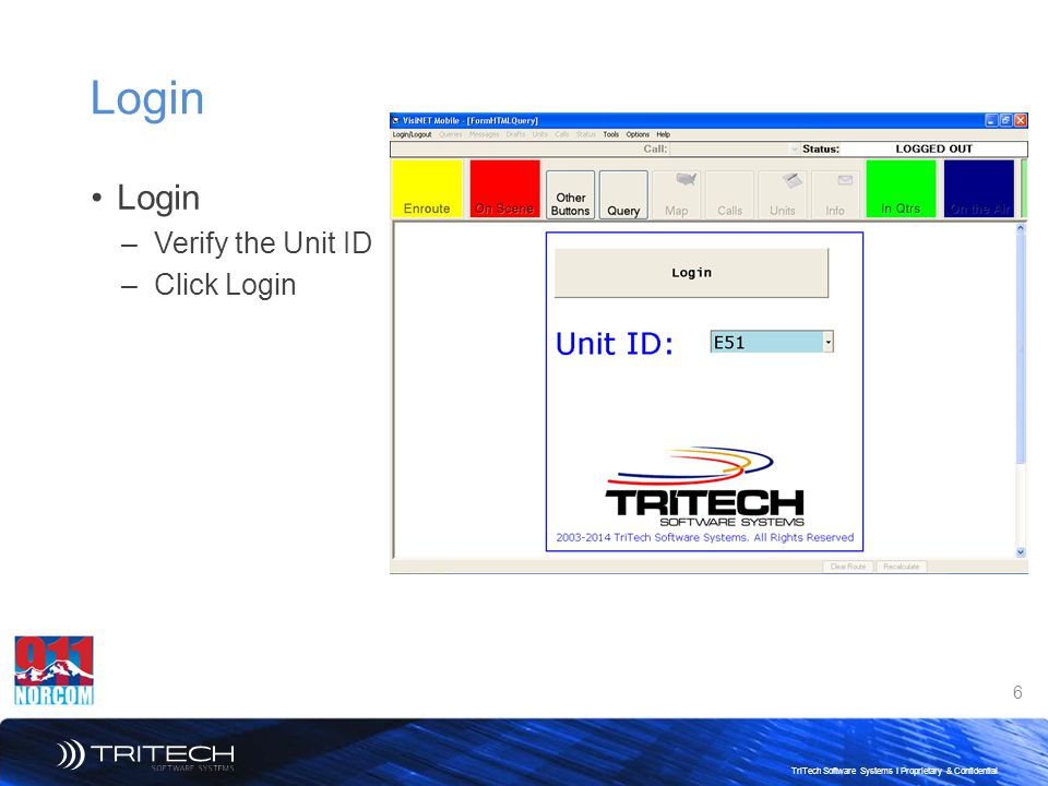 Login Login Verify the Unit ID Click Login