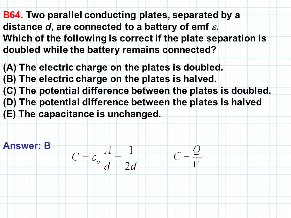 B64. Two parallel conducting plates, separated by a