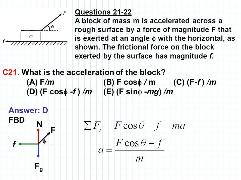 (D) (F cos -f ) /m (E) (F sin -mg) /m