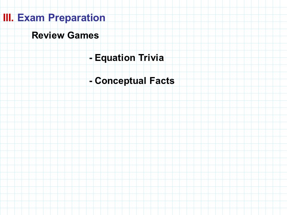 III. Exam Preparation Review Games - Equation Trivia
