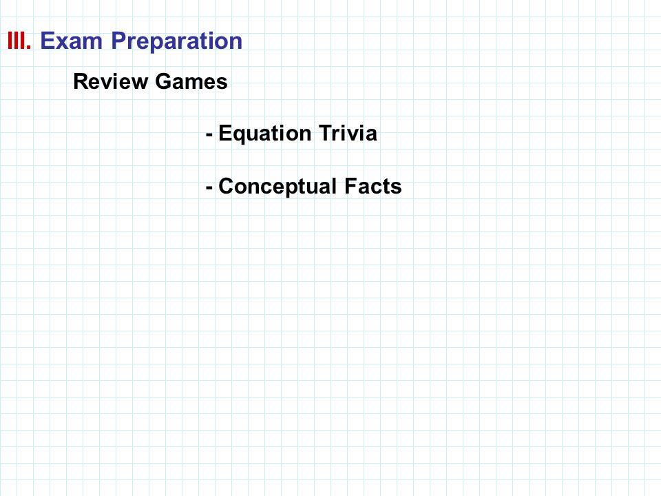 III. Exam Preparation Review Games - Equation Trivia