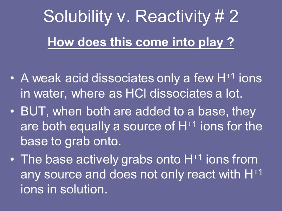 Solubility v. Reactivity # 2