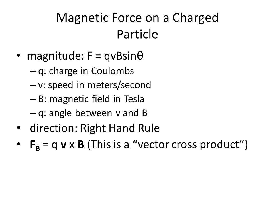 Magnetic Force on a Charged Particle