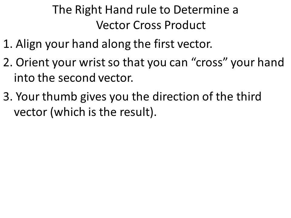 The Right Hand rule to Determine a Vector Cross Product 1