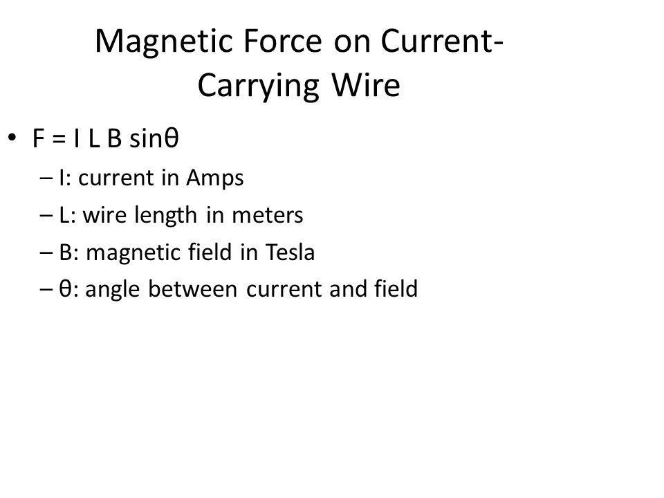 Magnetic Force on Current- Carrying Wire