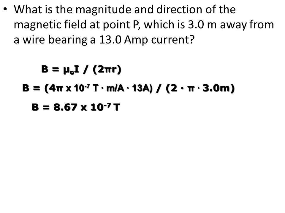 What is the magnitude and direction of the magnetic field at point P, which is 3.0 m away from a wire bearing a 13.0 Amp current