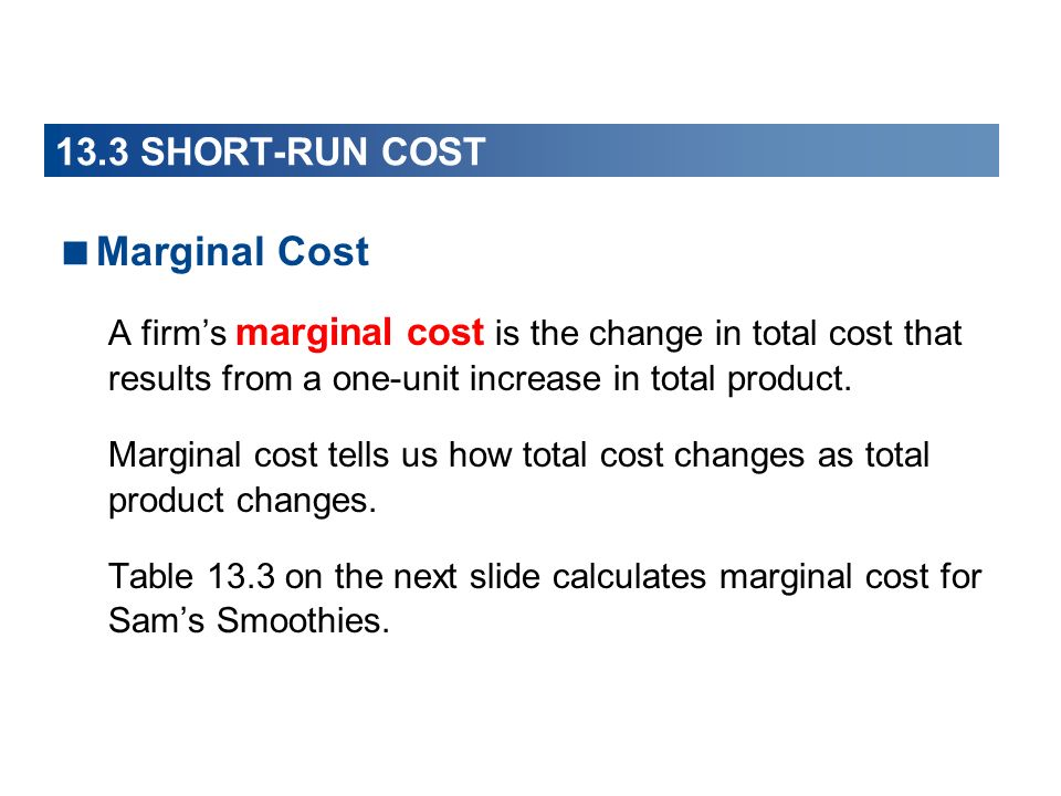 Marginal Cost 13.3 SHORT-RUN COST