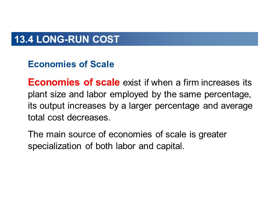 13.4 LONG-RUN COST Economies of Scale.