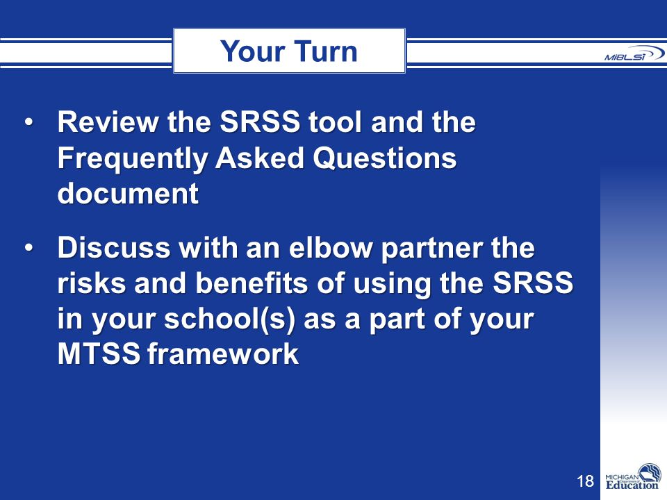 Your Turn Review the SRSS tool and the Frequently Asked Questions document.
