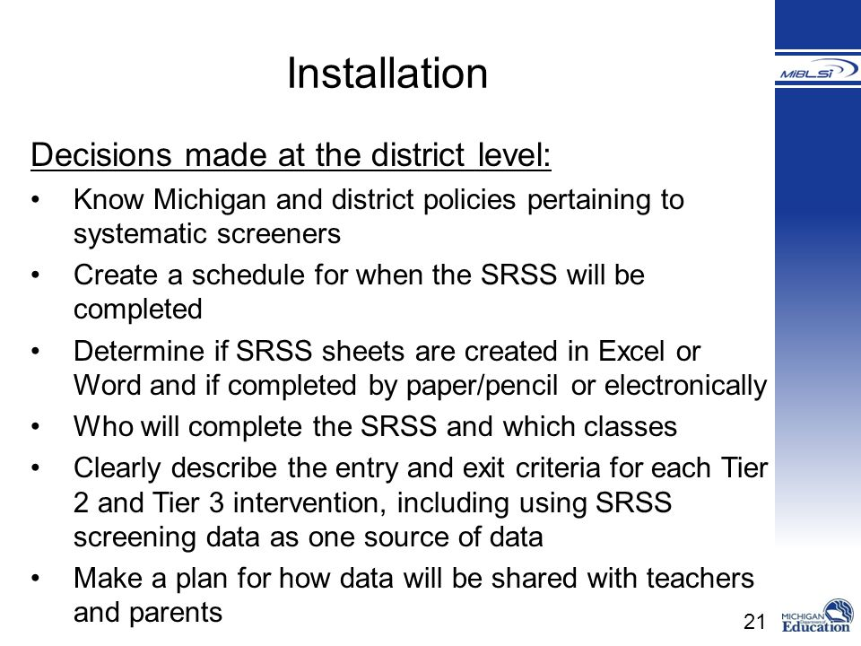 Installation Decisions made at the district level: