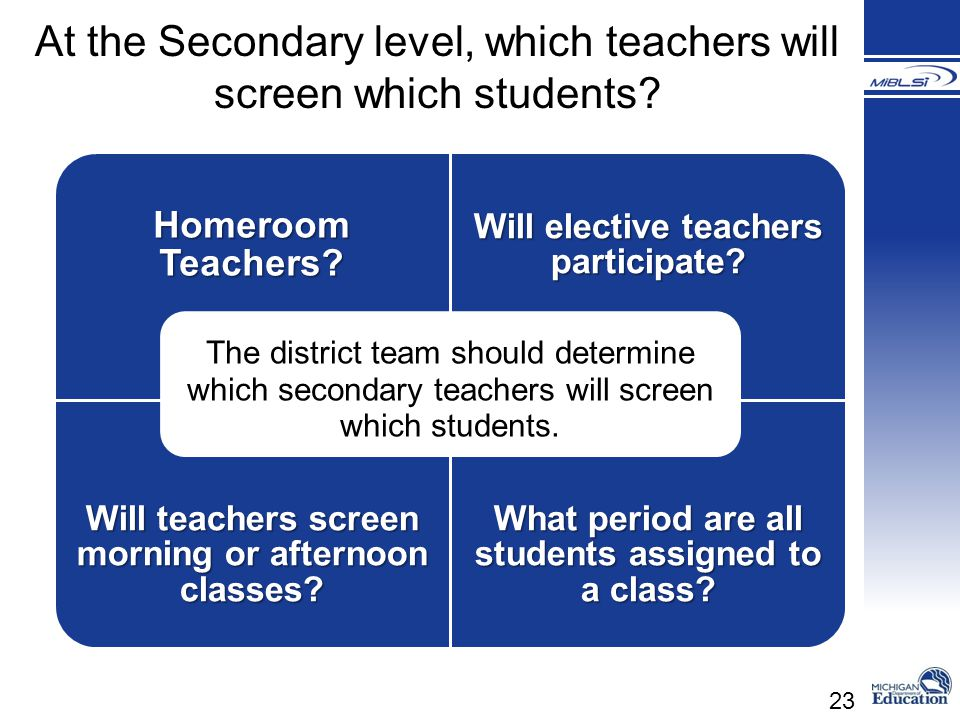At the Secondary level, which teachers will screen which students