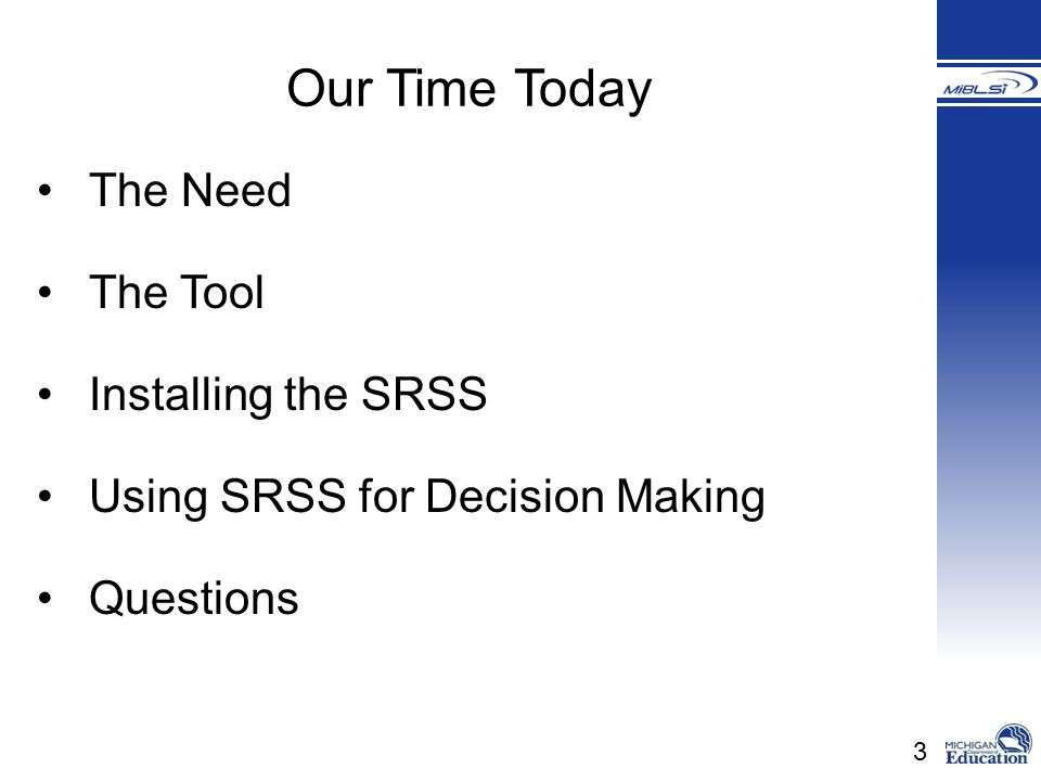 Our Time Today The Need The Tool Installing the SRSS
