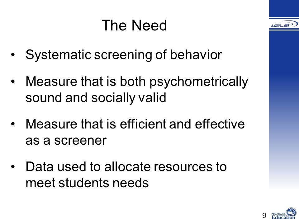 The Need Systematic screening of behavior
