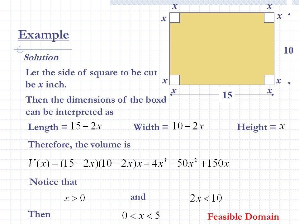 x x. x. x. Example. 10. Solution. Let the side of square to be cut be x inch. x. x. x. x.