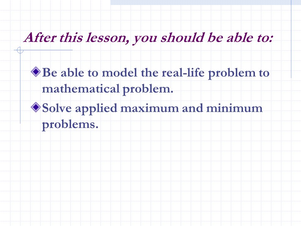 After this lesson, you should be able to: