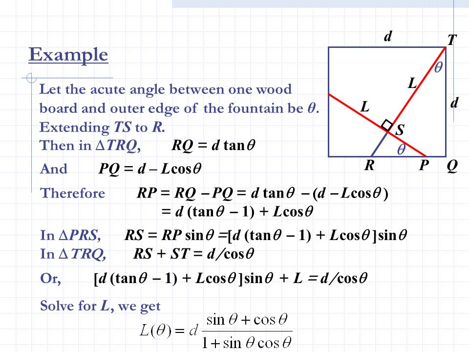 d T. Example.  L. Let the acute angle between one wood board and outer edge of the fountain be θ. Extending TS to R.