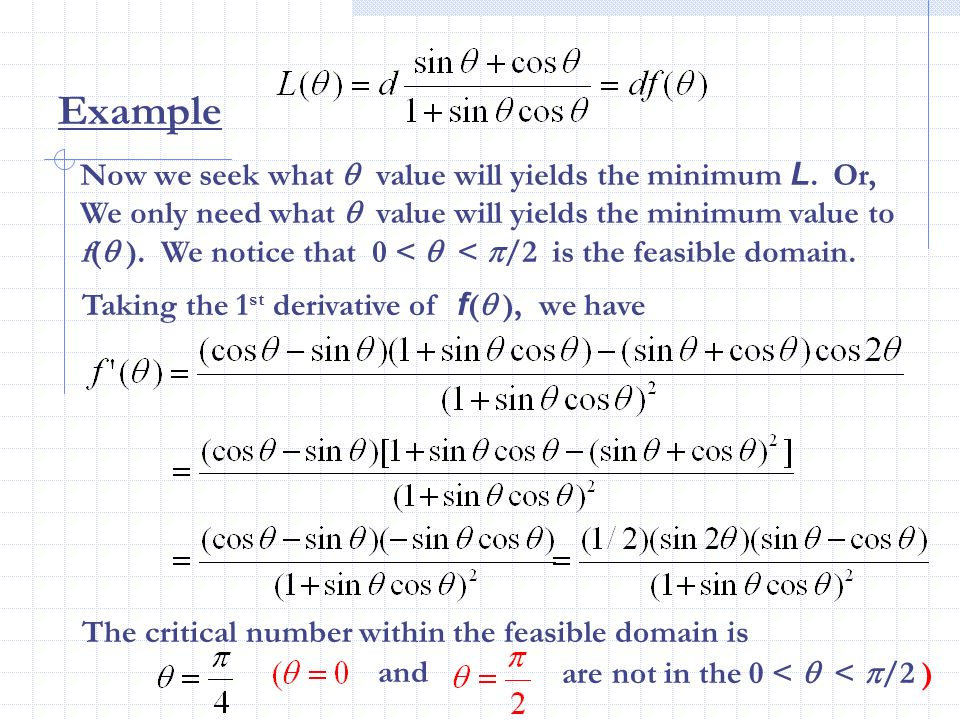 Example Now we seek what  value will yields the minimum L. Or,