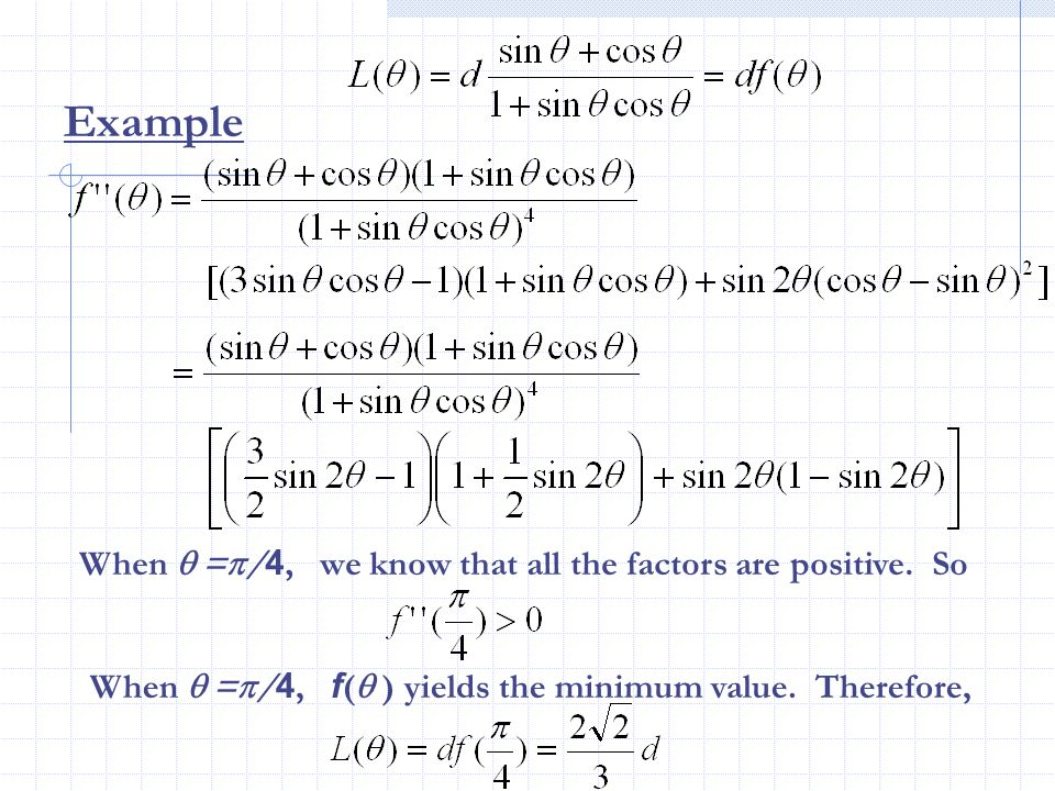 Example When  =/4, we know that all the factors are positive. So
