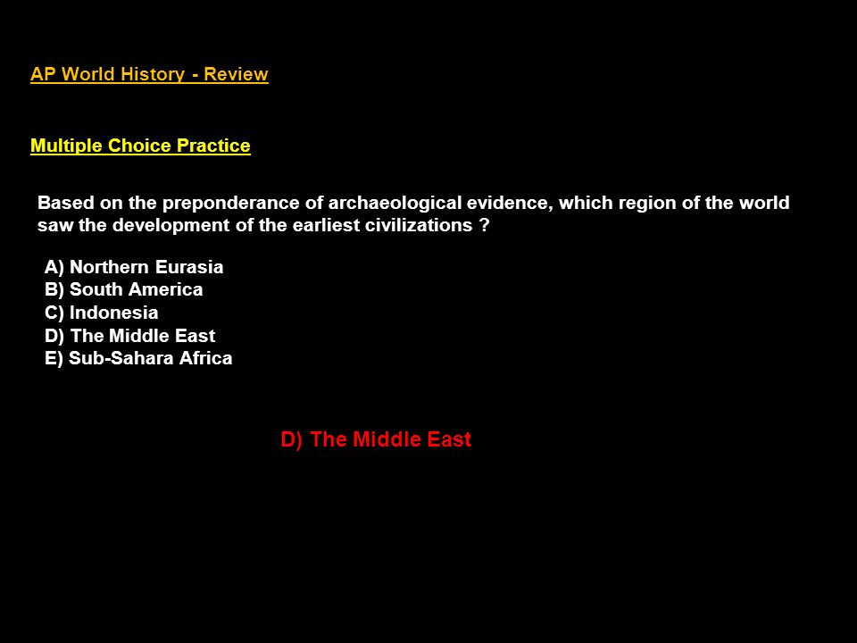 D) The Middle East AP World History - Review Multiple Choice Practice