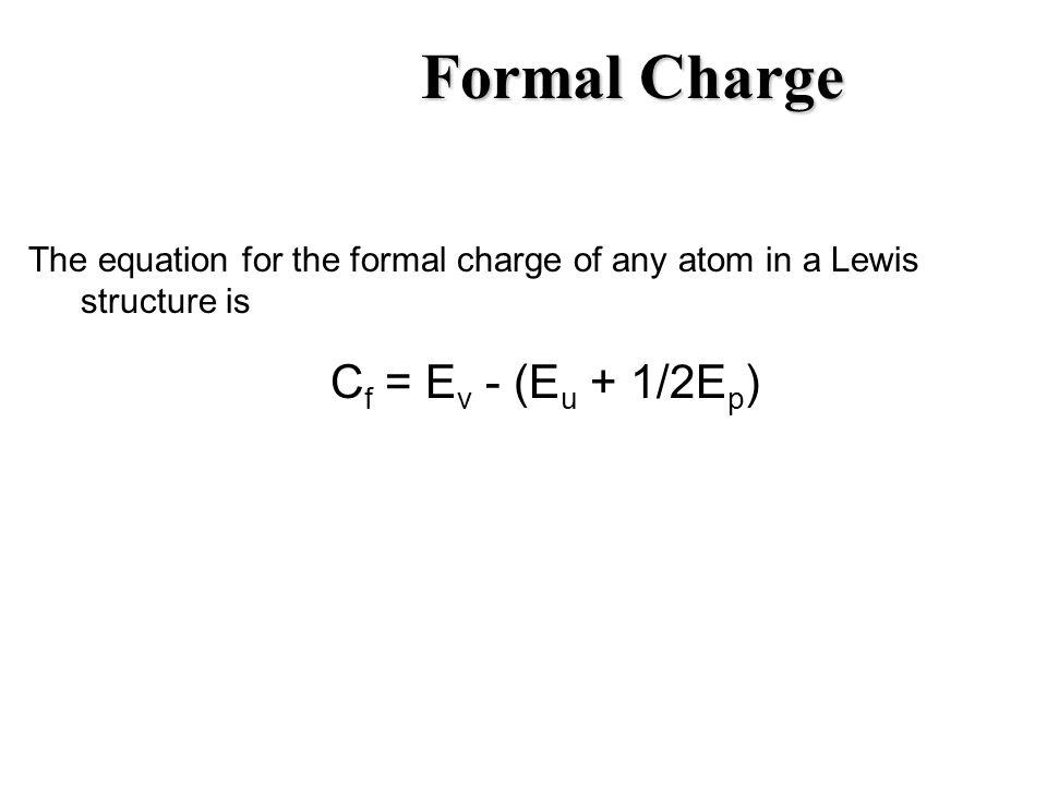 Formal Charge Cf = Ev - (Eu + 1/2Ep)