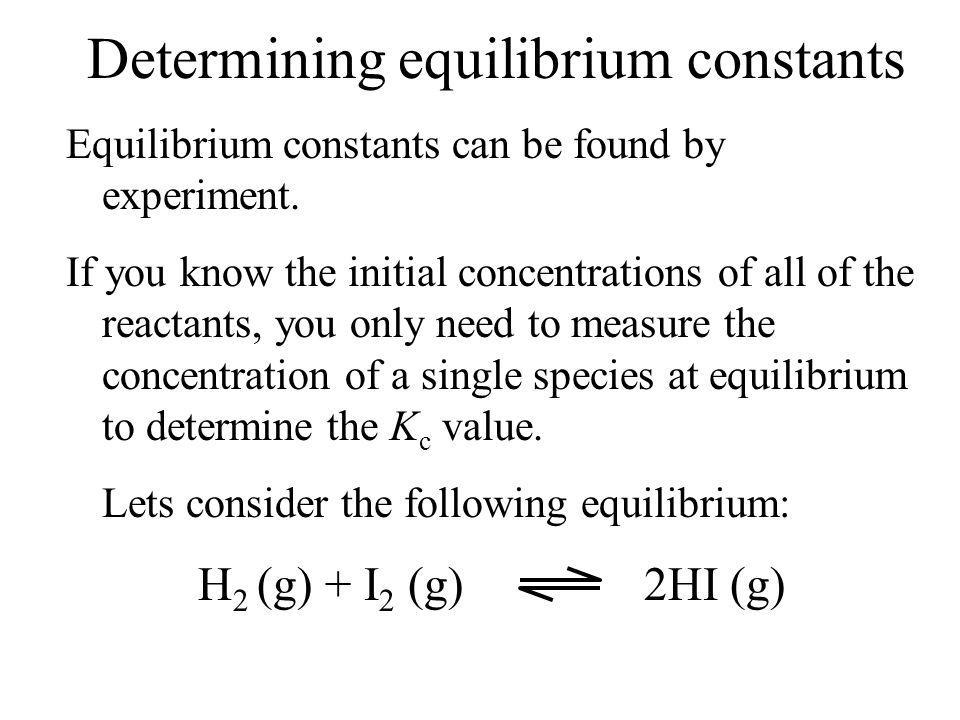 determining of the equilibrium constant for Page i-1 / determination of an equilibrium constant lab  part b: determining the equilibrium constant (k) place approximately 30 ml of 200 x 10-3 m fe(no 3) 3.