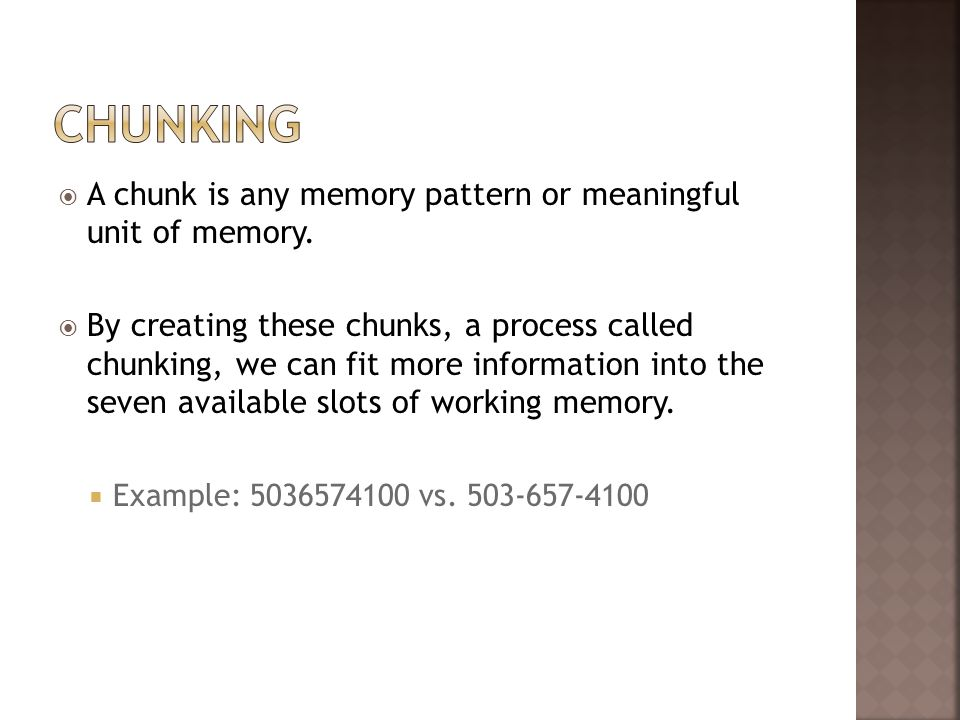 Chunking A chunk is any memory pattern or meaningful unit of memory.