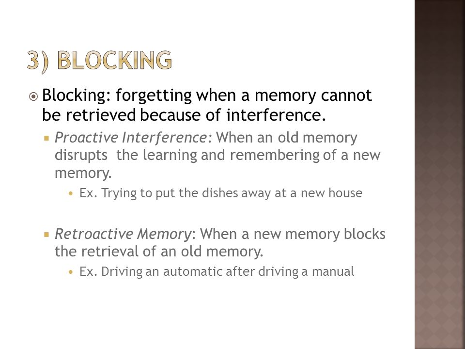 3) blockingBlocking: forgetting when a memory cannot be retrieved because of interference.