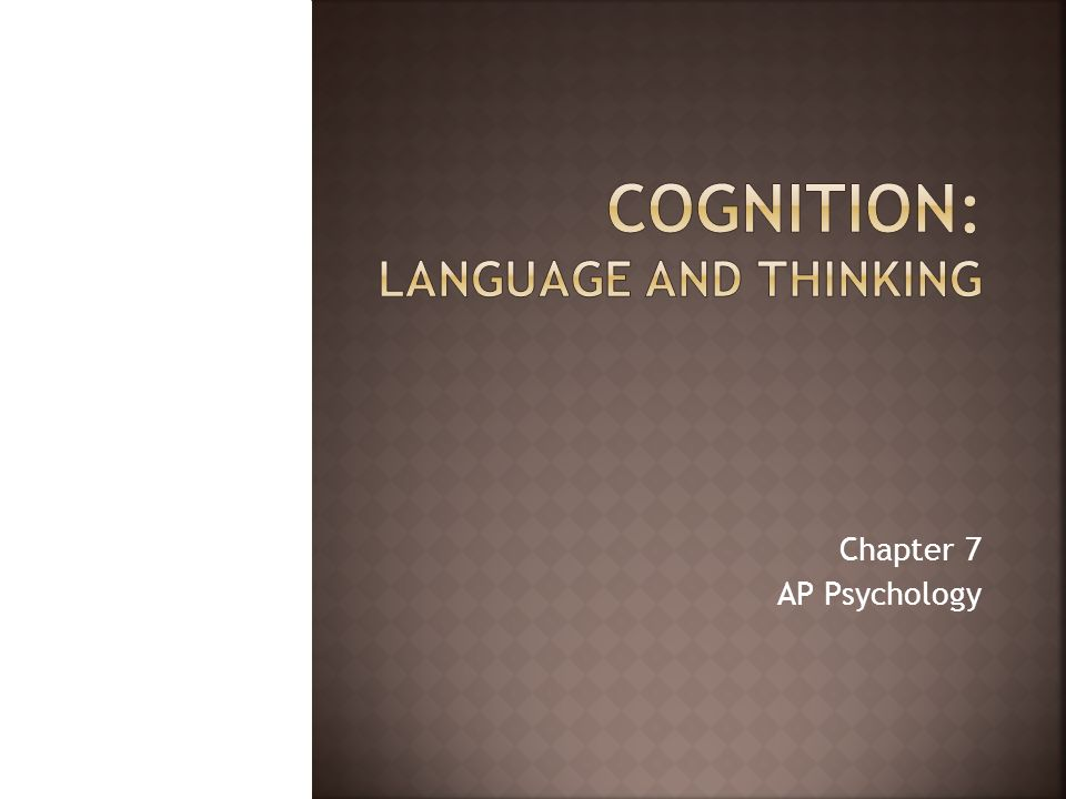 Cognition: language and thinking