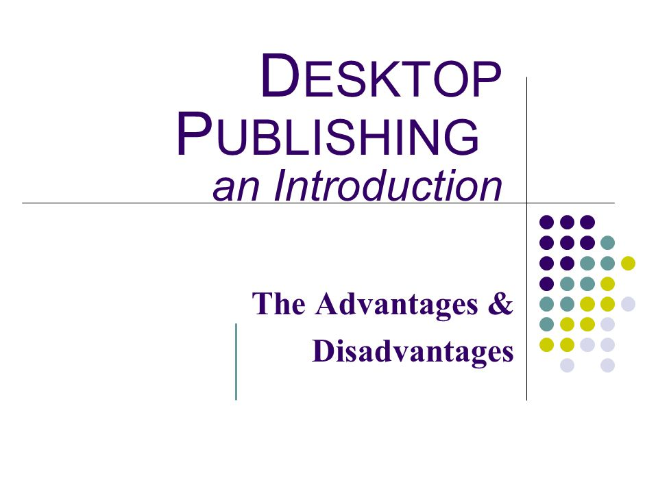 DESKTOP PUBLISHING an Introduction