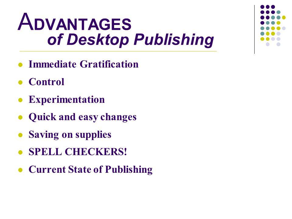 ADVANTAGES of Desktop Publishing