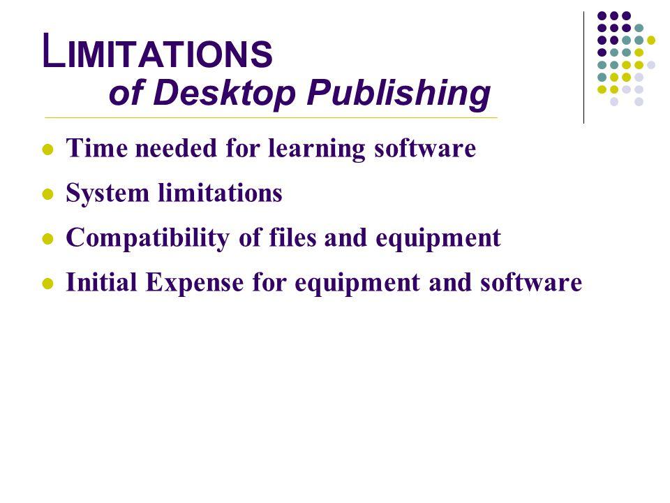 LIMITATIONS of Desktop Publishing