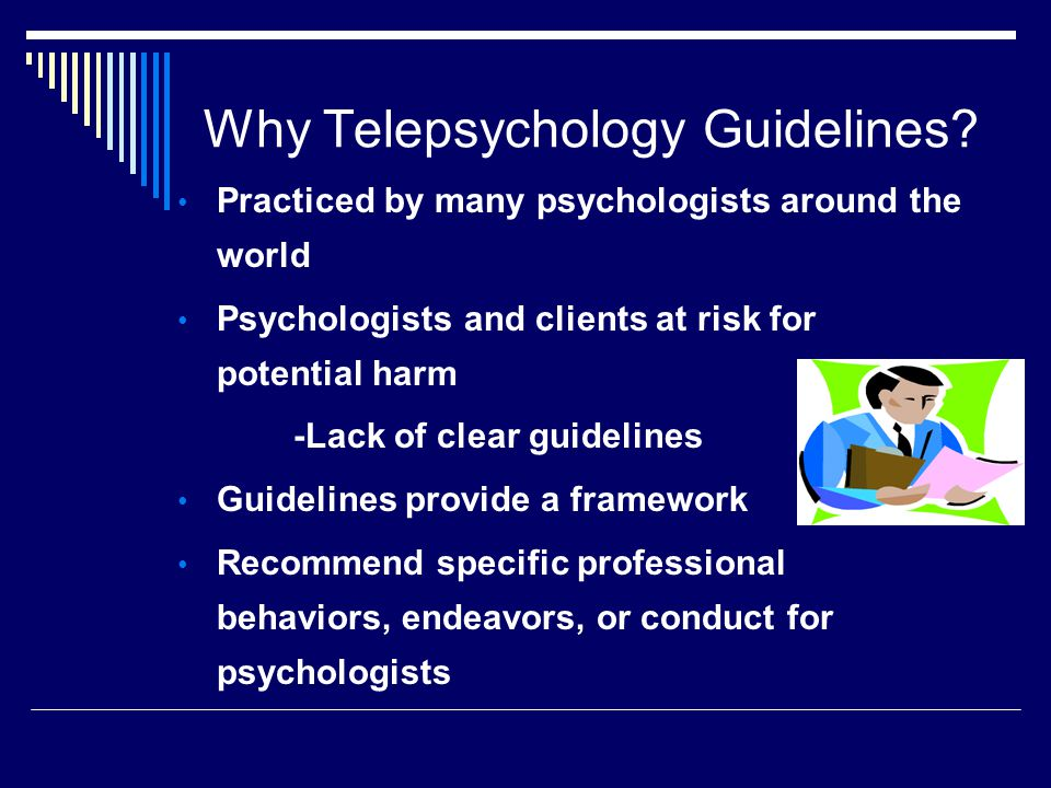 Why Telepsychology Guidelines