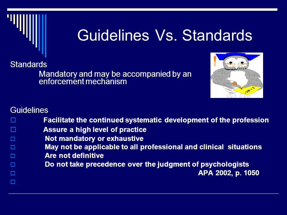 Guidelines Vs. Standards