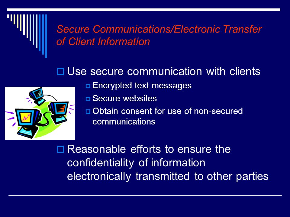 Secure Communications/Electronic Transfer of Client Information