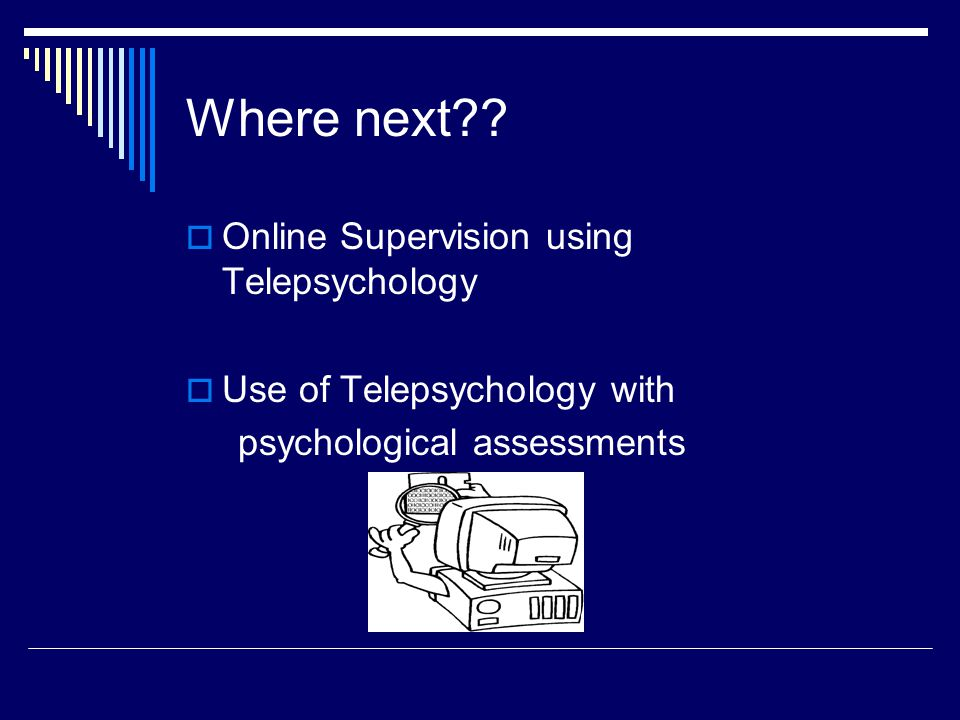 Where next Online Supervision using Telepsychology