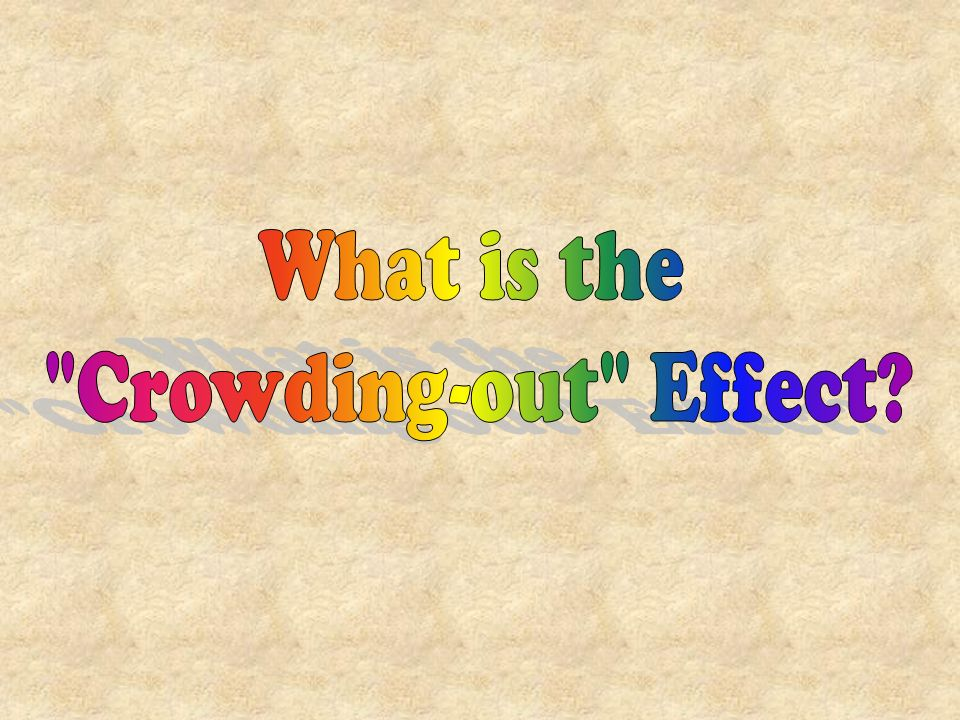 What is the Crowding-out Effect