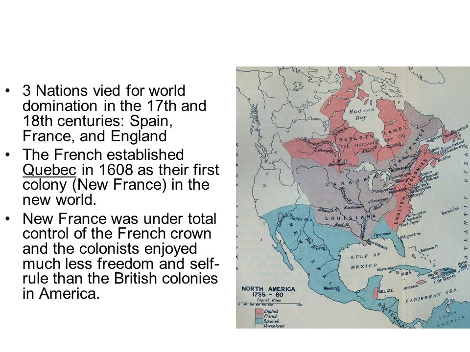 3 Nations vied for world domination in the 17th and 18th centuries: Spain, France, and England