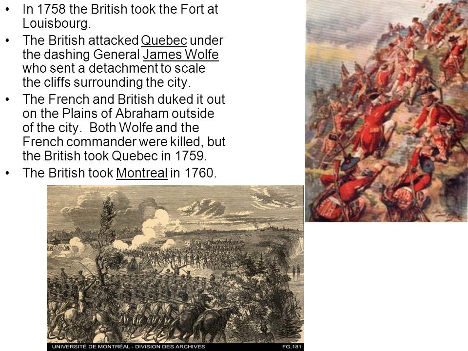 In 1758 the British took the Fort at Louisbourg.