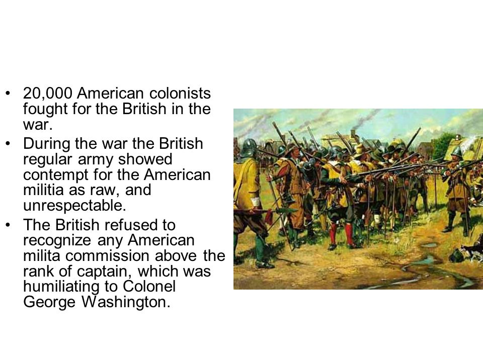 20,000 American colonists fought for the British in the war.