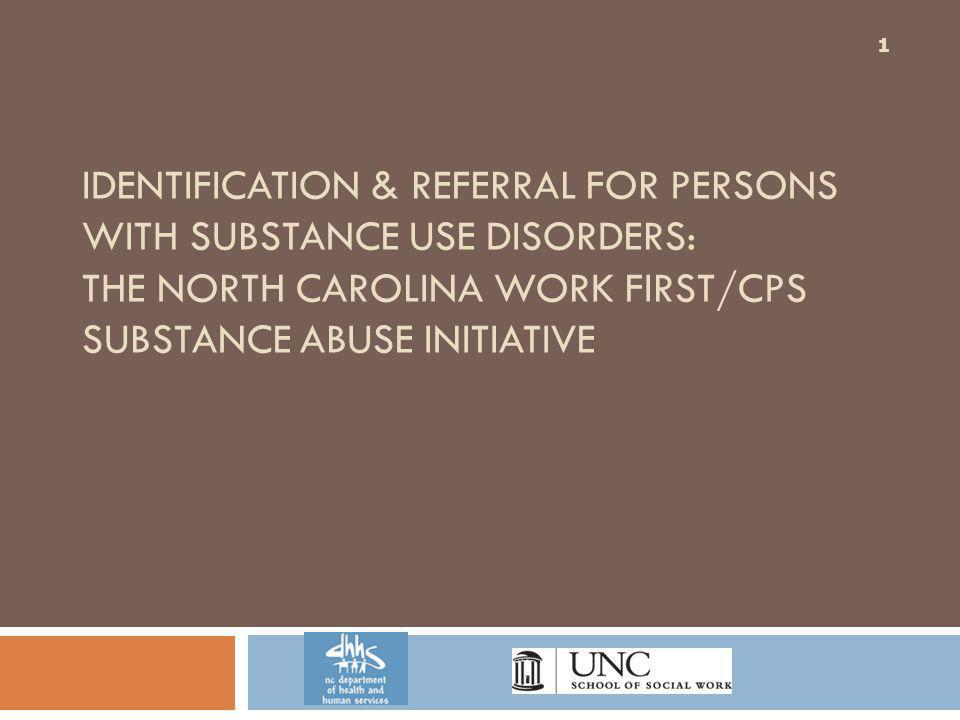 Identification & Referral for Persons with Substance Use Disorders: The North Carolina Work First/CPS Substance Abuse Initiative