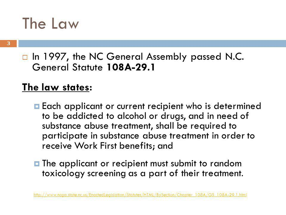 The Law In 1997, the NC General Assembly passed N.C. General Statute 108A-29.1. The law states: