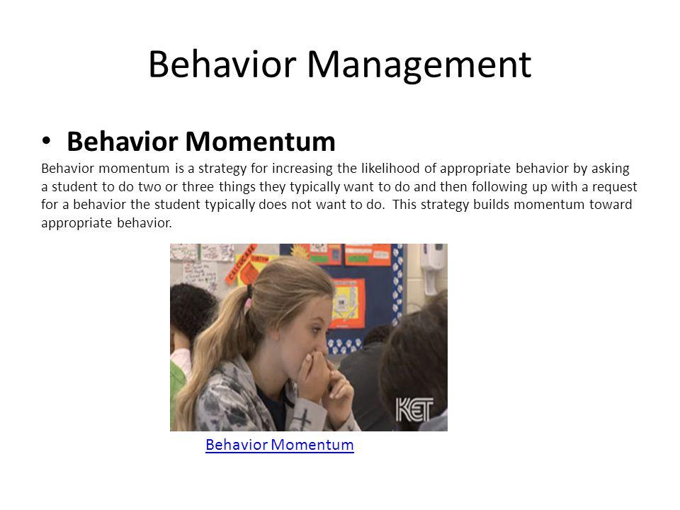 Behavior Management Behavior Momentum Behavior Momentum