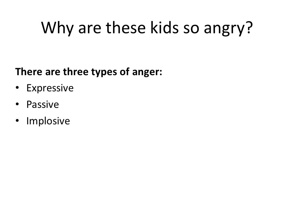 Why are these kids so angry