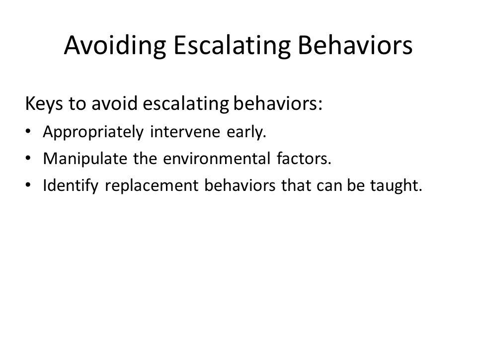 Avoiding Escalating Behaviors