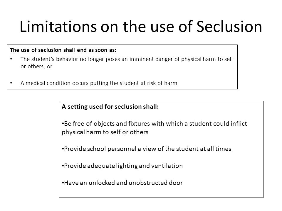 Limitations on the use of Seclusion