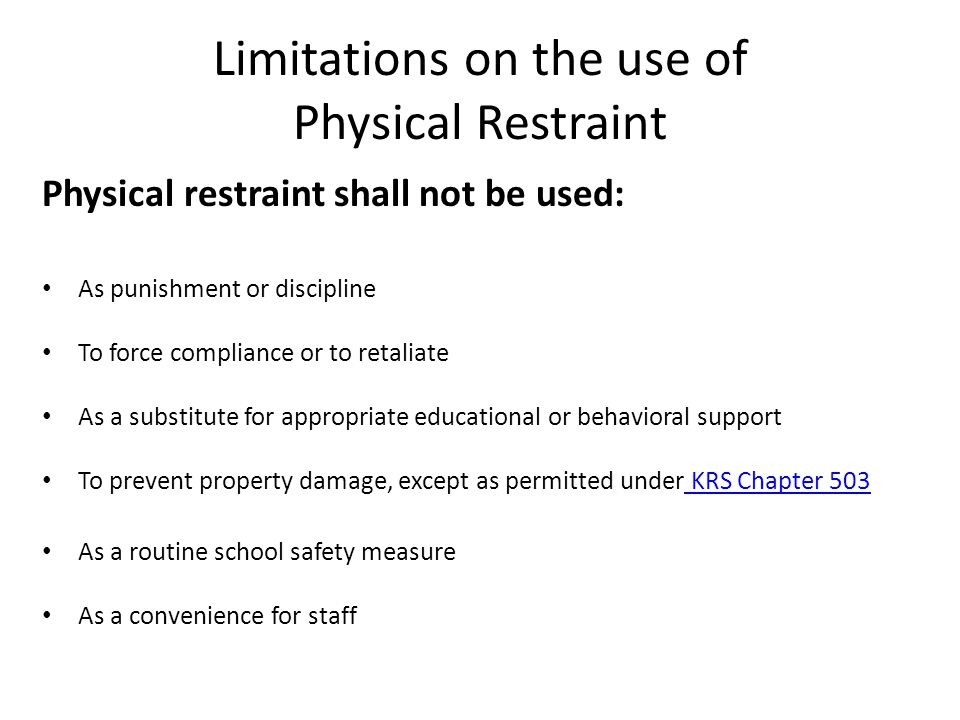 Limitations on the use of Physical Restraint
