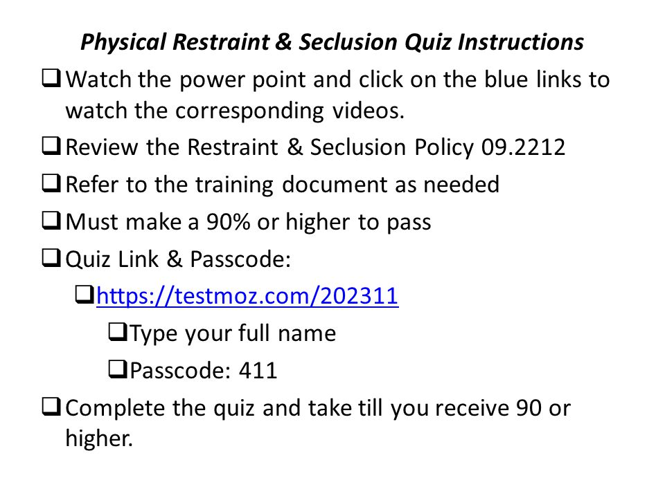 Physical Restraint & Seclusion Quiz Instructions
